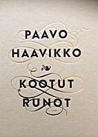 Kootut runot by Paavo Haavikko