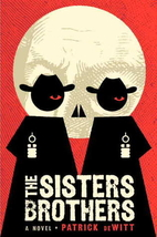 The Sisters brothers by Patrick DeWitt