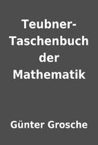 Teubner-Taschenbuch der Mathematik by…