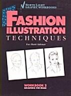 Fashion Illustration Techniques, Workbook 2:…