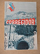 Corregidor; Glory...Ghosts...and Gold by…