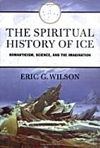 The Spiritual History of Ice: Romanticism,…