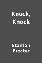 Knock, Knock by Stanton Procter