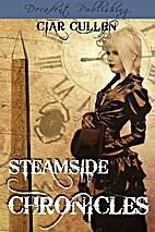 Steamside Chronicles by Ciar Cullen