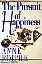 Pursuit of Happiness by Anne Roiphe