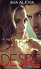 Desire, Pt. 3 by Ava Alexia