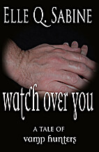 Watch Over You by Elle Q. Sabine