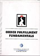 Order Fulfillment Fundamentals by George…