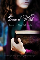 Once a Witch by Carolyn MacCullough
