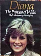 Diana: The Princess of Wales by Hugh…