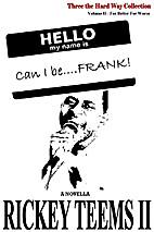 Can I be Frank! - A Novella by Rickey Teems…