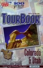 AAA TourBook Colorado & Utah by AAA