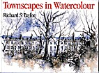 Townscapes in watercolour by Richard S.…