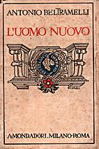 L'uomo nuovo by Antonio Beltramelli
