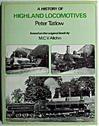 A History of Highland Locomotives by P.…