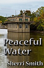 Peaceful Water (Water Trilogy) by Sherri…