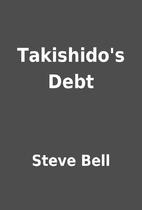 Takishido's Debt by Steve Bell