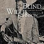 Blind Willie Johnson - Dark Was The Night…