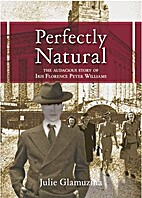 Perfectly natural : the audacious story of…