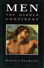 Men: The Darker Continent by Heather…