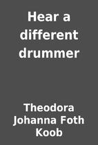Hear a different drummer by Theodora Johanna…