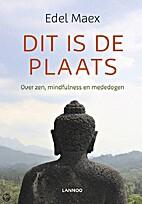 Dit is de plaats over zen, mindfulness en…