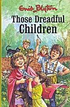 Those Dreadful Children by Enid Blyton