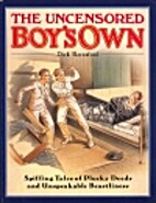 The Uncensored Boy's Own by Dick Beresford