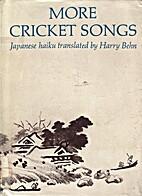 More Cricket Songs: Japanese Haiku by Harry…
