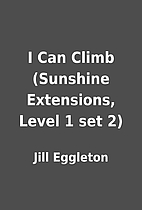 I Can Climb (Sunshine Extensions, Level 1…