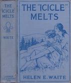 The Icicle Melts by Helen E. Waite