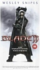 Blade II [2002 film] by Guillermo Del Toro