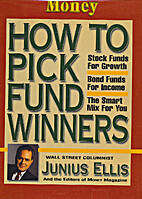 How to Pick Fund Winners by Junius Ellis