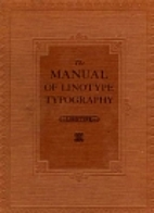 The Manual of Linotype Typography by William…