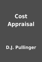 Cost Appraisal by D.J. Pullinger