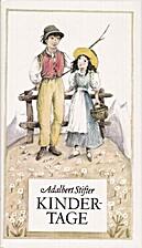 Kindertage by Adalbert Stifter