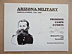Arizona military installations, 1752-1922 :…