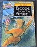 Escape from the Future by Lisa Vasil