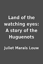 Land of the watching eyes: A story of the…