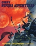 GURPS Supers Adventures by Jeff Koke