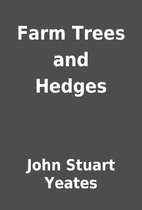 Farm Trees and Hedges by John Stuart Yeates