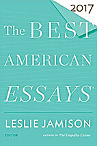 The Best American Essays 2017 (The Best…