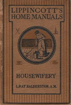 Housewifery,: A manual and text book of…