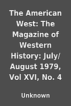The American West: The Magazine of Western…