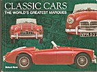 Classic Cars; the World's Greatest Marques…