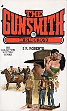 The Gunsmith 176: Triple Cross (Gunsmith,…