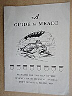 A Guide to Meade. Prepared for the Men of…