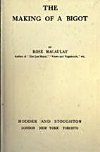 The Making Of A Bigot (1914) by Rose…