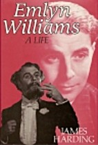 Emlyn Williams: A Life by James Harding