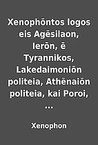 Xenophōntos logos eis Agēsilaon, Ierōn,…